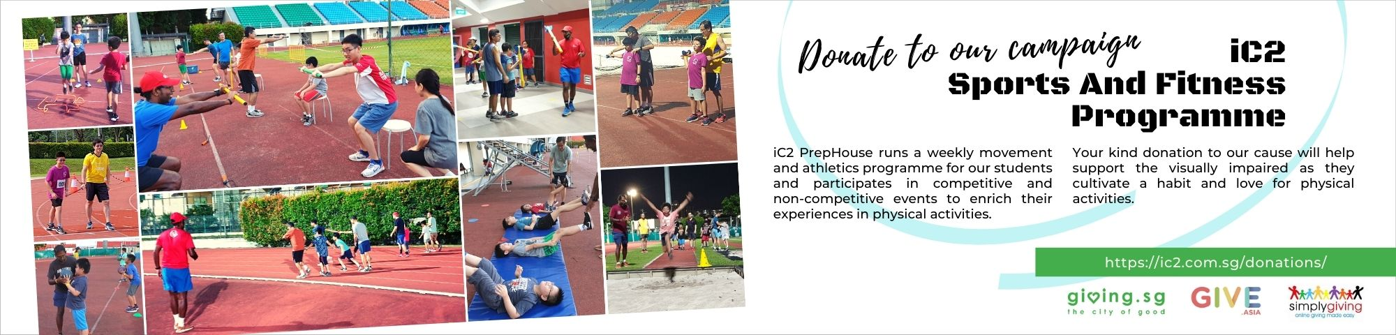 Kindly donate to iC2 Sports And Fitness programme campaign at https://ic2.com.sg/donations/